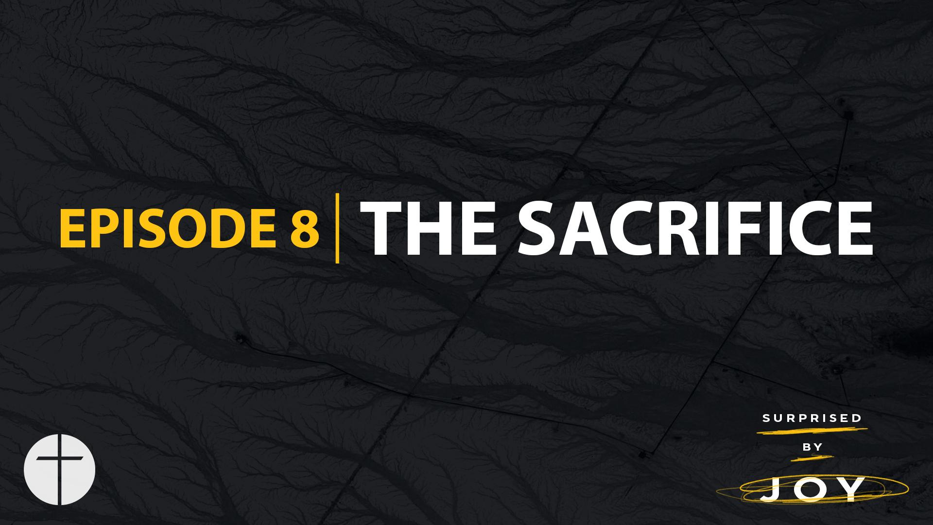 Episode 8 | The Sacrifice Image